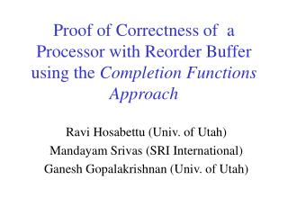 Proof of Correctness of  a Processor with Reorder Buffer using the  Completion Functions Approach