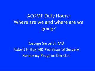 ACGME Duty Hours: Where are we and where are we going