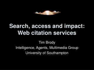 Search, access and impact: Web citation services