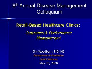 8 th  Annual Disease Management Colloquium