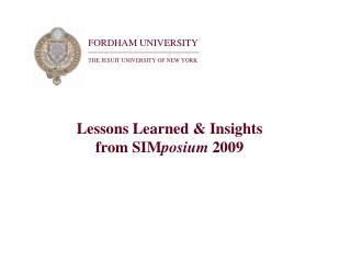 Lessons Learned & Insights from SIM posium  2009