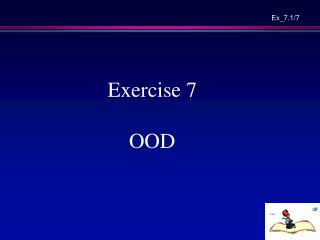 Exercise 7 OOD