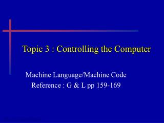 Topic 3 : Controlling the Computer
