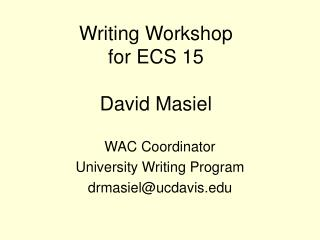 Writing Workshop  for ECS 15 David Masiel
