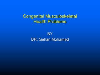 Congenital Musculoskeletal  Health Problems