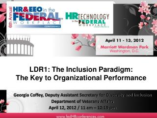 LDR1: The Inclusion Paradigm:  The Key to Organizational Performance