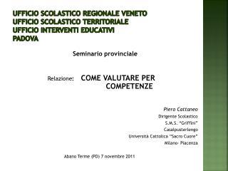 Seminario provinciale Relazione :     COME VALUTARE PER                        COMPETENZE