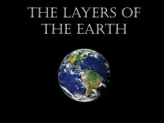 The Layers of the Earth