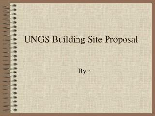 UNGS Building Site Proposal