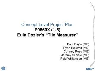 Concept Level Project Plan P0860X 1-5 Eula Dozier s  Tile Measurer