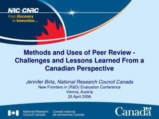 Methods and Uses of Peer Review - Challenges and Lessons Learned From a Canadian Perspective