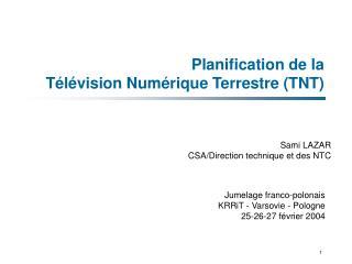 Planification de la  Télévision Numérique Terrestre (TNT)