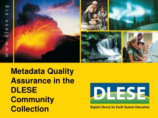 Metadata Quality Assurance in the DLESE Community Collection