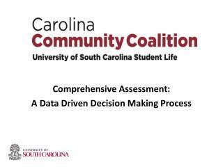 Comprehensive Assessment: A Data Driven Decision Making Process