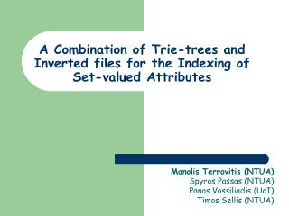 A Combination of Trie-trees and Inverted files for the Indexing of Set-valued Attributes