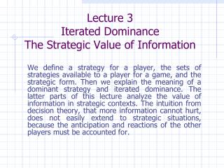 Lecture 3  Iterated Dominance The Strategic Value of Information