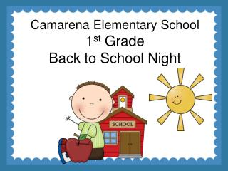 Camarena  Elementary School 1 st  Grade  Back to School Night