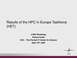 Results of the HPC in Europe Taskforce (HET)