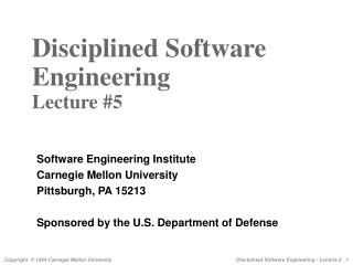 Disciplined Software  Engineering  Lecture #5