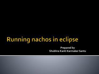 Running nachos in eclipse