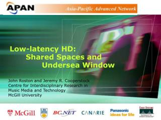 Low-latency HD: 	Shared Spaces and 				Undersea Window