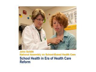 John Schlitt National Assembly on School-Based Health Care