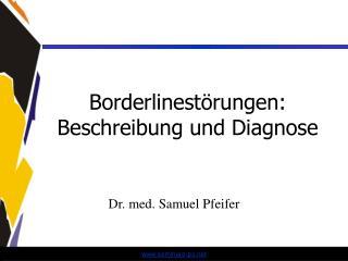 Borderlinestörungen: Beschreibung und Diagnose