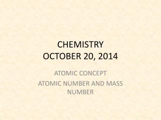 CHEMISTRY OCTOBER 20, 2014