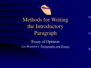 Methods for Writing the Introductory Paragraph