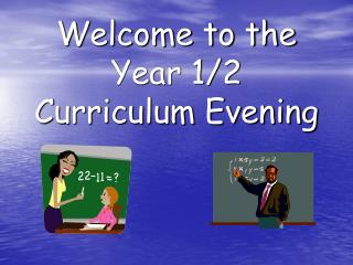 Welcome to the Year 1/2 Curriculum Evening
