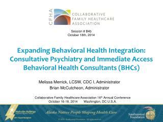Speaker Names, Credentials, Full Title Melissa Merrick, LCSW, CDC I, Administrator