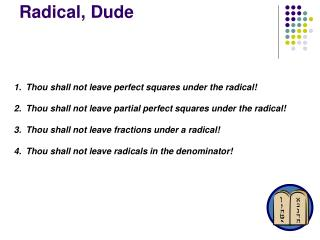 Radical, Dude