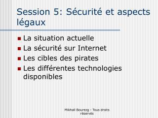 Session 5: Sécurité et aspects légaux