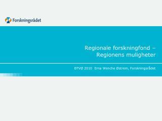 Regionale forskningfond –  Regionens muligheter