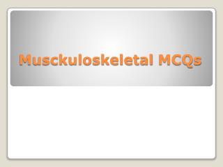 Musckuloskeletal MCQs