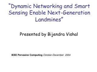 """ Dynamic Networking and Smart Sensing Enable Next-Generation Landmines """