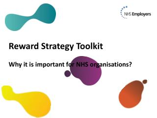 Reward Strategy Toolkit Why it is important for NHS organisations?