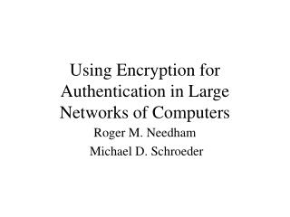 Using Encryption for Authentication in Large Networks of Computers