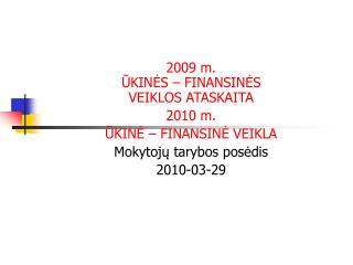 2009 m. ŪKINĖS – FINANSINĖS  VEIKLOS ATASKAITA 2010 m. ŪKINĖ – FINANSINĖ VEIKLA