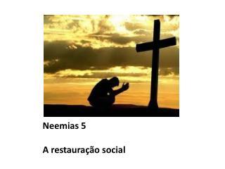 Neemias 5 A restauração social