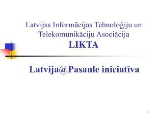 Latvijas Informācijas Tehnoloģiju un Telekomunikāciju Asociācija LIKTA