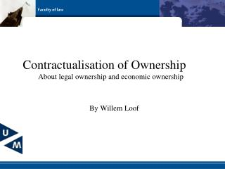 Contractualisation of Ownership	 About legal ownership and economic ownership