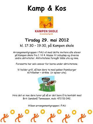 Kamp & Kos Tirsdag 29. mai 2012 kl. 17:30 – 19:30, på Kampen skole