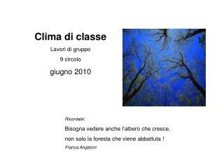 Clima di classe Lavori di gruppo  9 circolo giugno 2010