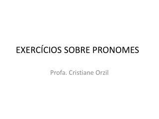 EXERC�CIOS SOBRE PRONOMES
