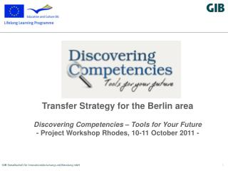 Transfer Strategy for the Berlin area Discovering Competencies – Tools for Your Future