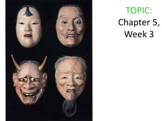 TOPIC: Chapter 5,  Week 3