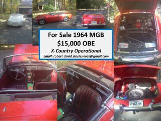 For Sale 1964 MGB $15,000 OBE X-Country Operational Email: robert.david.steele.vivas@gmail