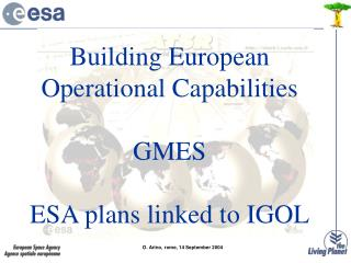 Building European Operational Capabilities  GMES  ESA plans linked to IGOL