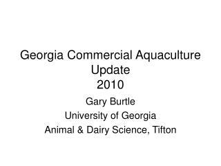 Georgia Commercial Aquaculture Update 2010